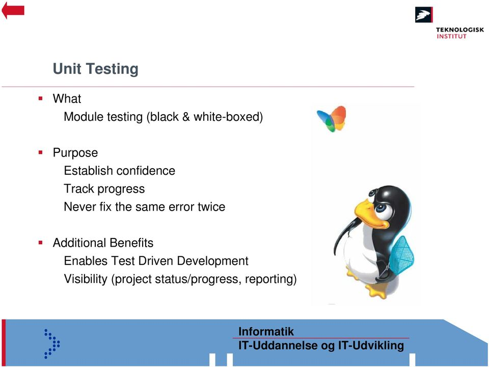 same error twice Additional Benefits Enables Test Driven