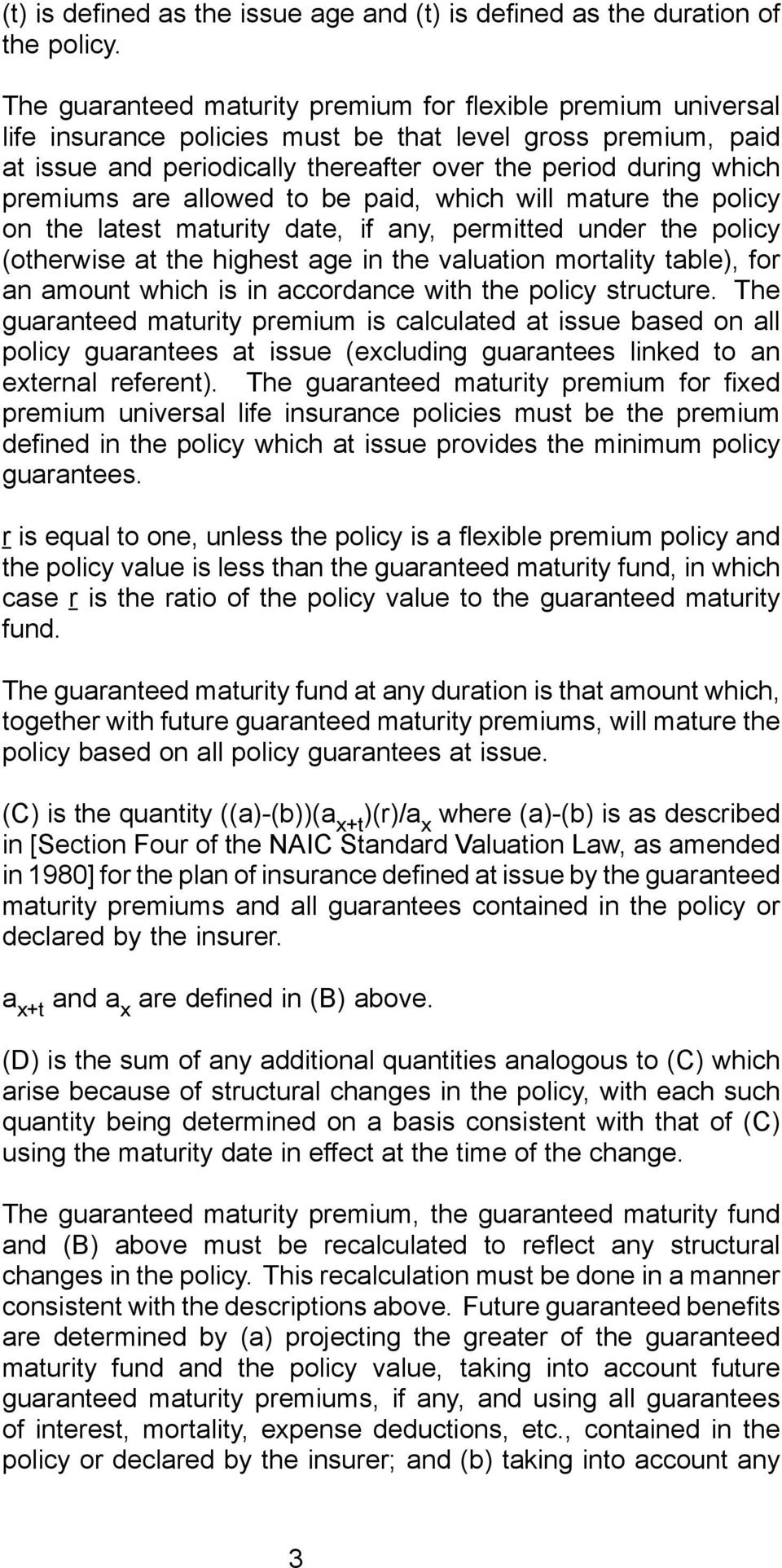 are allowed to be paid, which will mature the policy on the latest maturity date, if any, permitted under the policy (otherwise at the highest age in the valuation mortality table), for an amount