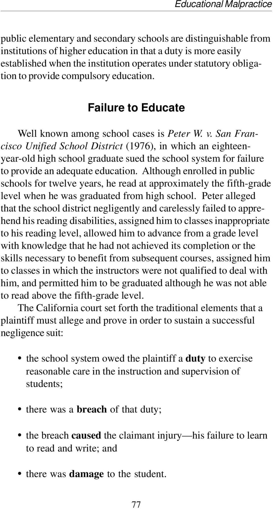 San Francisco Unified School District (1976), in which an eighteenyear-old high school graduate sued the school system for failure to provide an adequate education.