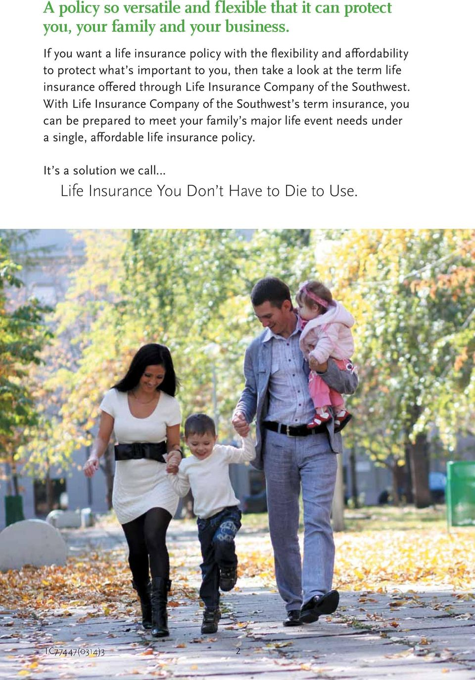 life insurance offered through Life Insurance Company of the Southwest.