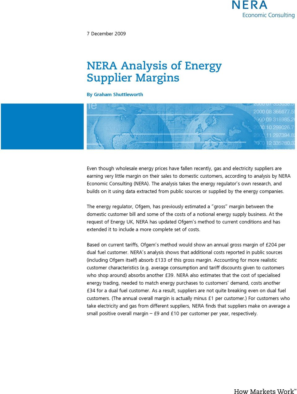 The analysis takes the energy regulator s own research, and builds on it using data extracted from public sources or supplied by the energy companies.