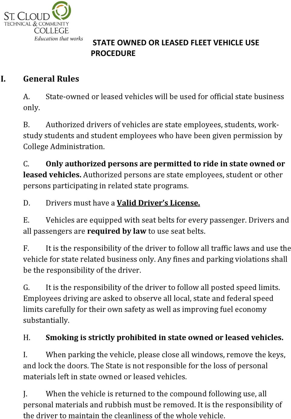 llege Administration. C. Only authorized persons are permitted to ride in state owned or leased vehicles.