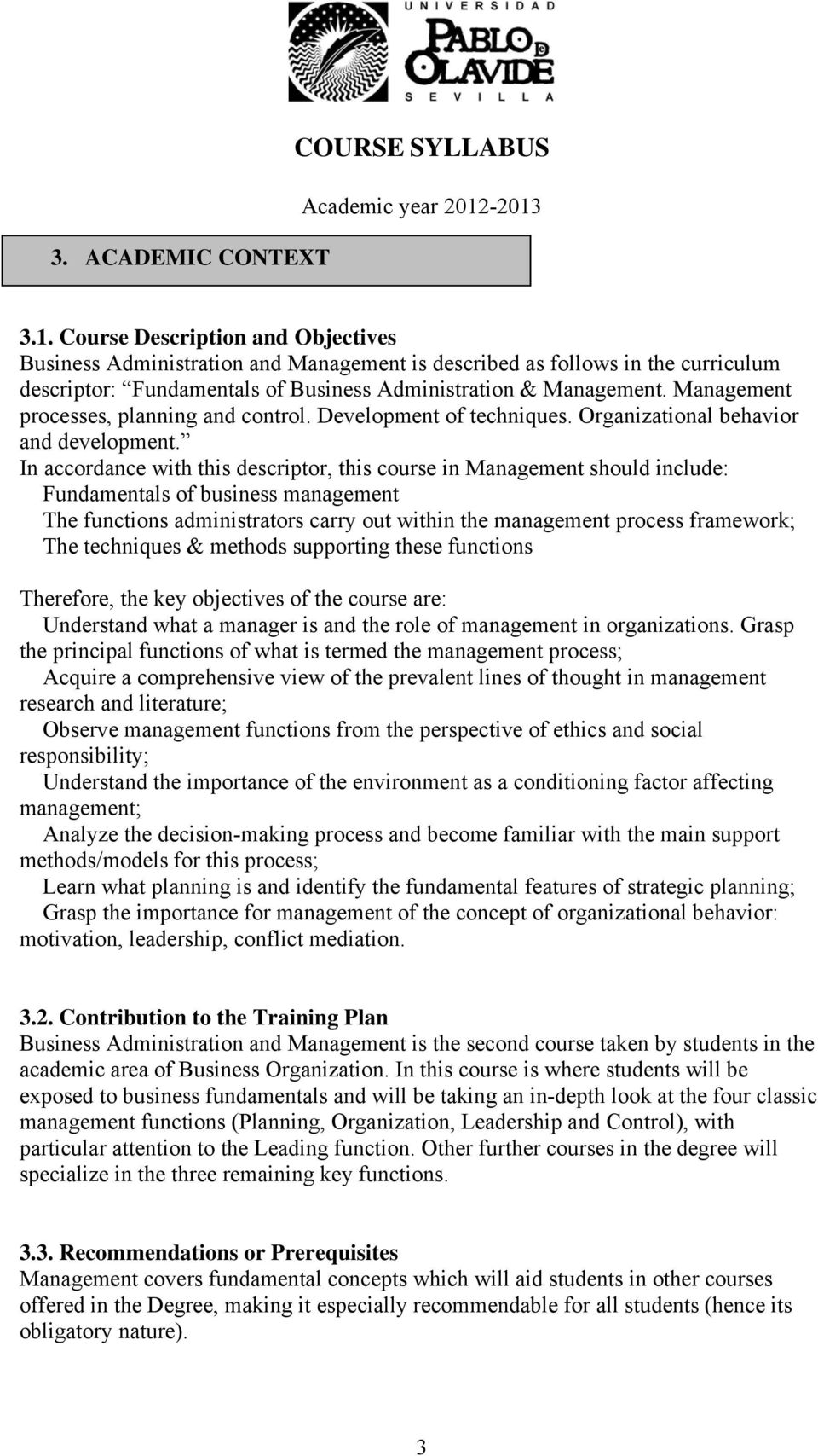 Management processes, planning and control. Development of techniques. Organizational behavior and development.