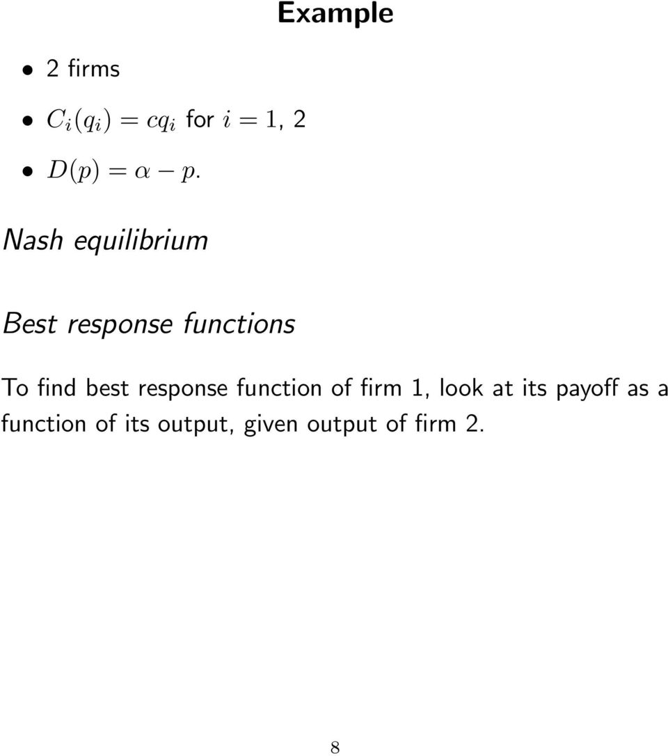 best response function of firm 1, look at its payoff
