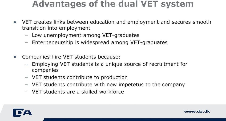 hire VET students because: Employing VET students is a unique source of recruitment for companies VET students