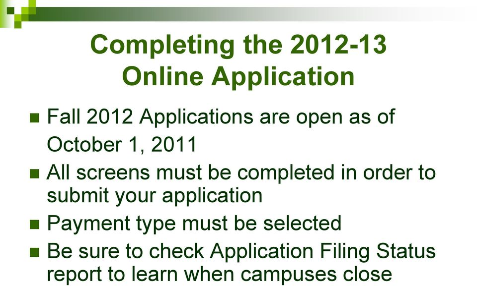order to submit your application Payment type must be selected Be