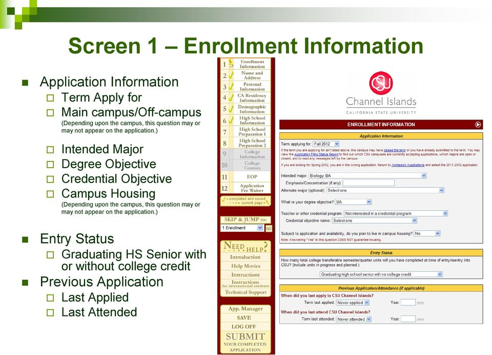 ) Intended Major Degree Objective Credential Objective Campus Housing (Depending upon ) Entry Status