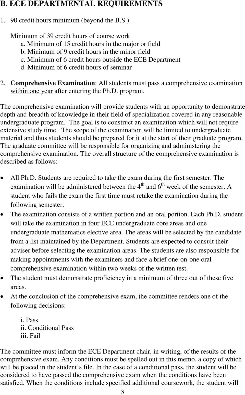 Comprehensive Examination: All students must pass a comprehensive examination within one year after entering the Ph.D. program.