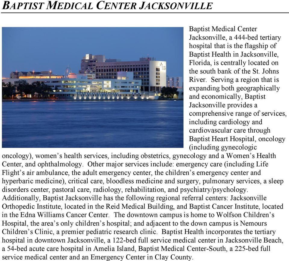 Serving a region that is expanding both geographically and economically, Baptist Jacksonville provides a comprehensive range of services, including cardiology and cardiovascular care through Baptist