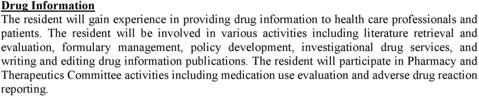 policy development, investigational drug services, and writing and editing drug information publications.
