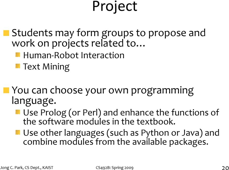 Use Prolog (or Perl) and enhance the functions of the software modules in the textbook.