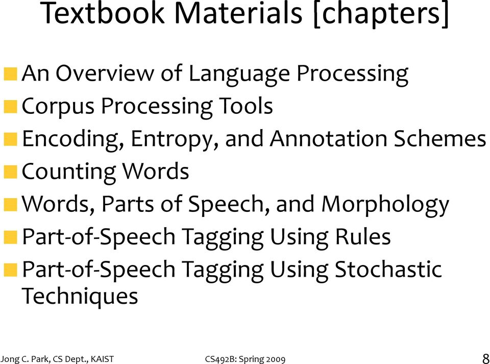 Parts of Speech, and Morphology Part of Speech Tagging Using Rules Part of
