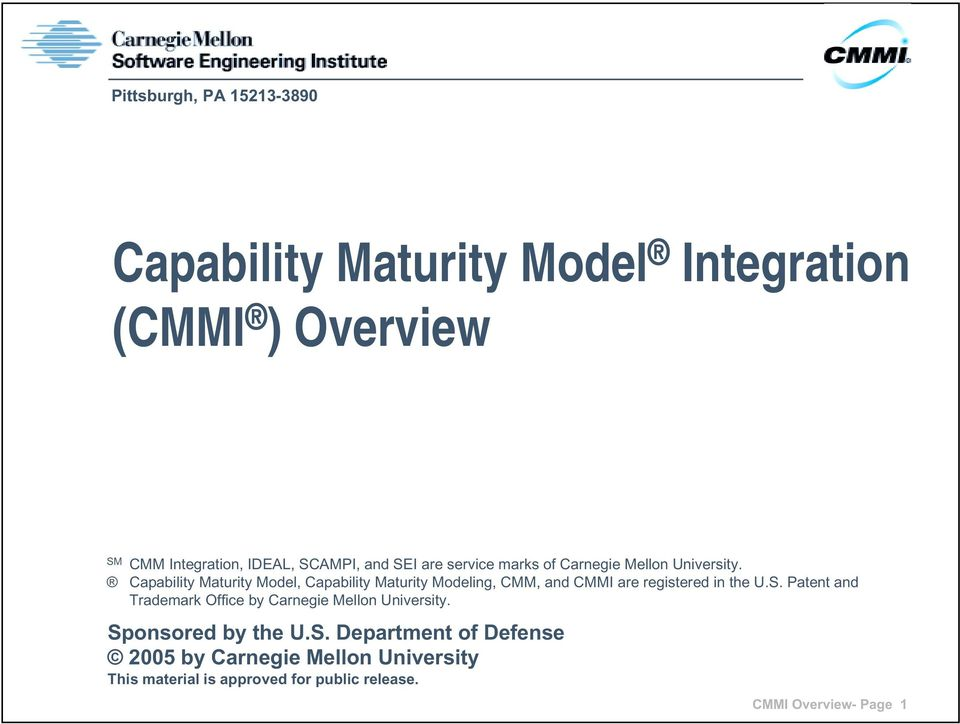 Capability Maturity Model, Capability Maturity Modeling, CMM, and CMMI are registered in the U.S.