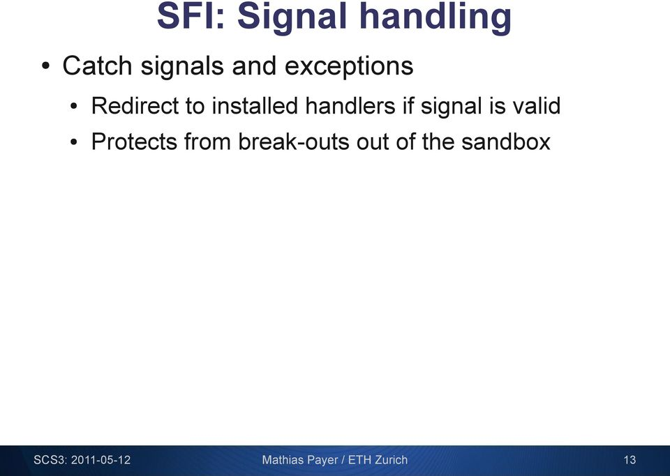 signal is valid Protects from break-outs out of