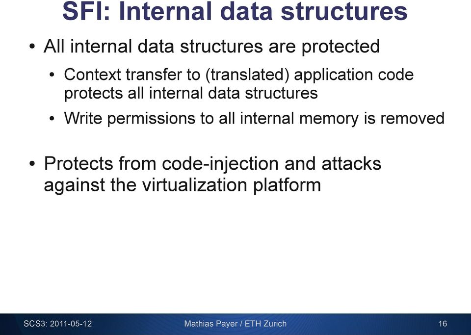 Write permissions to all internal memory is removed Protects from code-injection