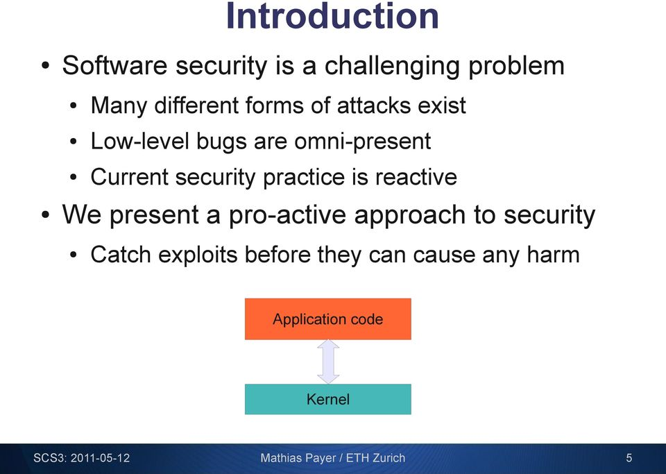 reactive We present a pro-active approach to security Catch exploits before they