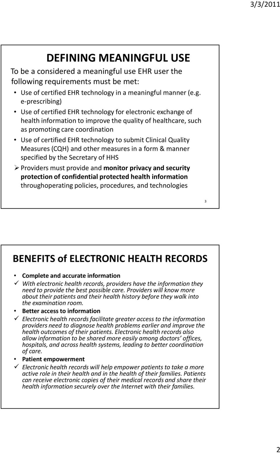 requirements must be met: Use of certified EHR technology