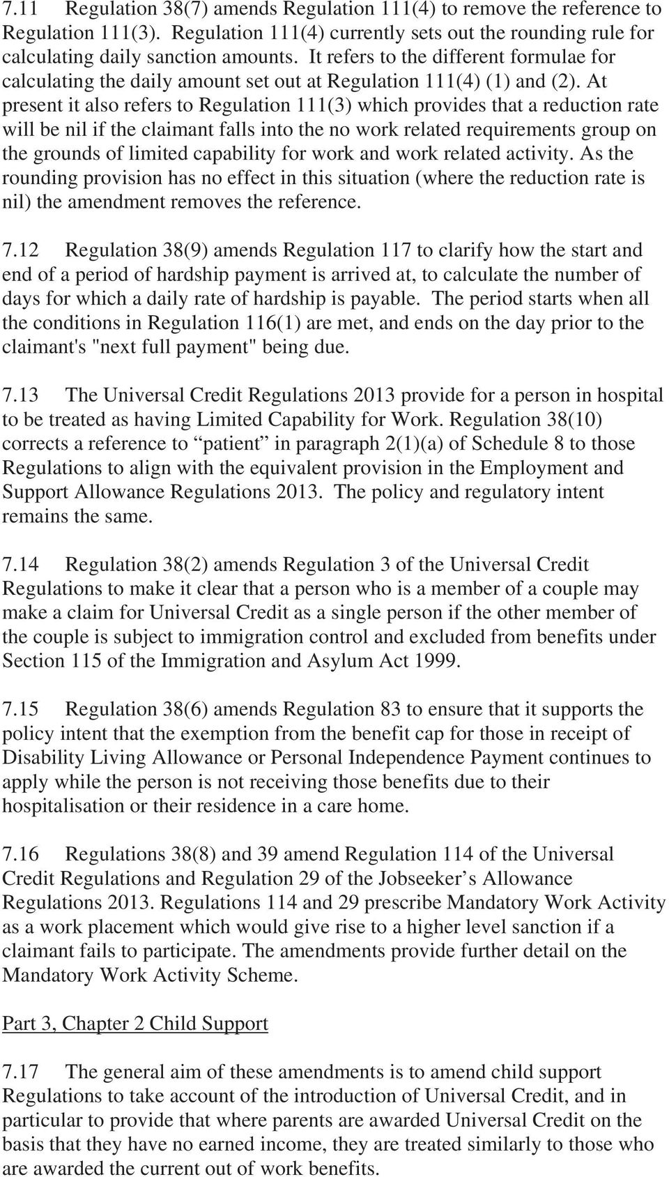 At present it also refers to Regulation 111(3) which provides that a reduction rate will be nil if the claimant falls into the no work related requirements group on the grounds of limited capability