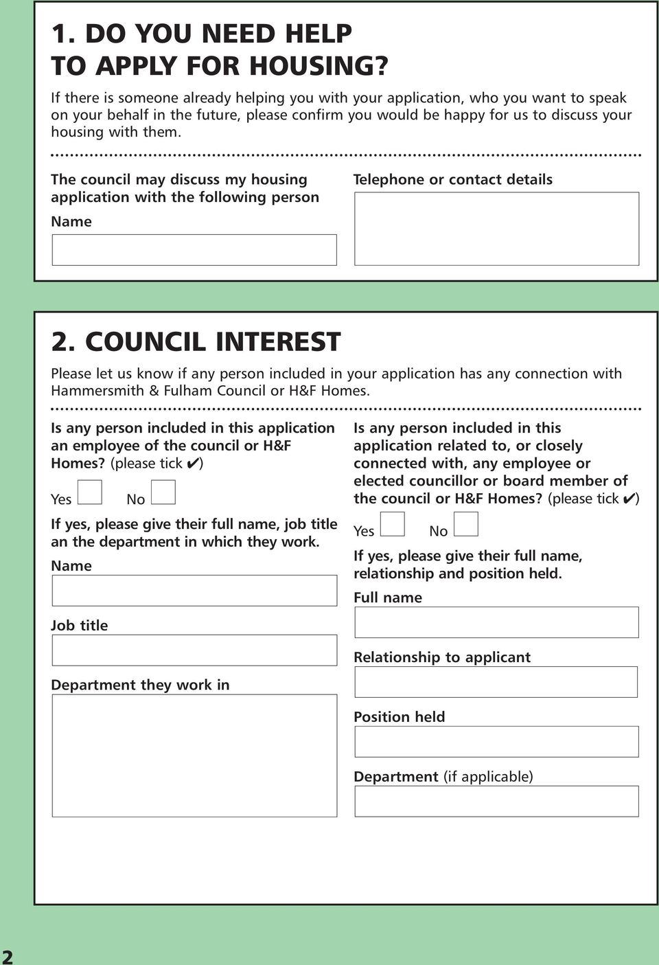 The council may discuss my housing application with the following person Name Telephone or contact details 2.