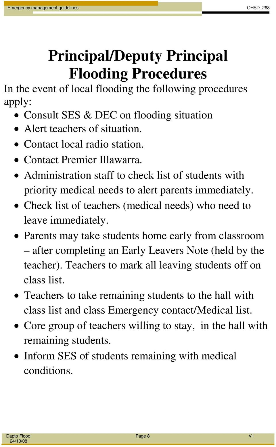 Check list of teachers (medical needs) who need to leave immediately. Parents may take students home early from classroom after completing an Early Leavers Note (held by the teacher).