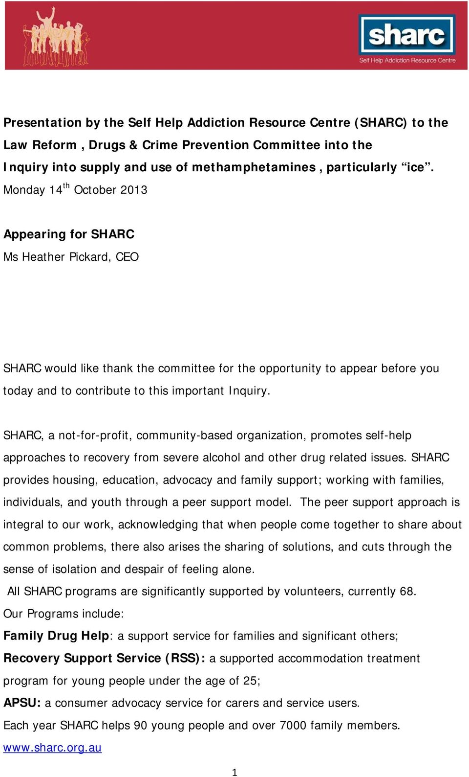 SHARC, a not-for-profit, community-based organization, promotes self-help approaches to recovery from severe alcohol and other drug related issues.