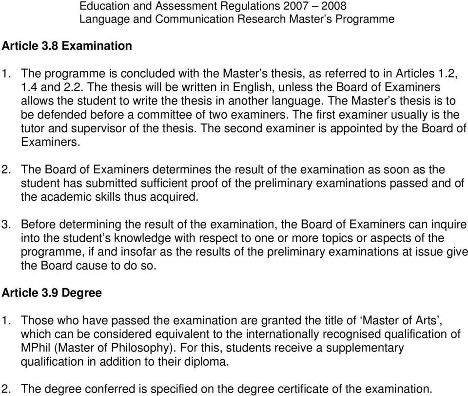 The second examiner is appointed by the Board of Examiners. 2.