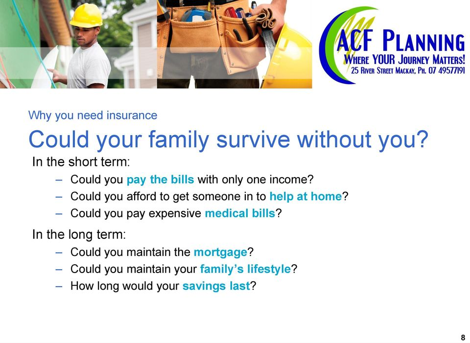 Could you afford to get someone in to help at home?