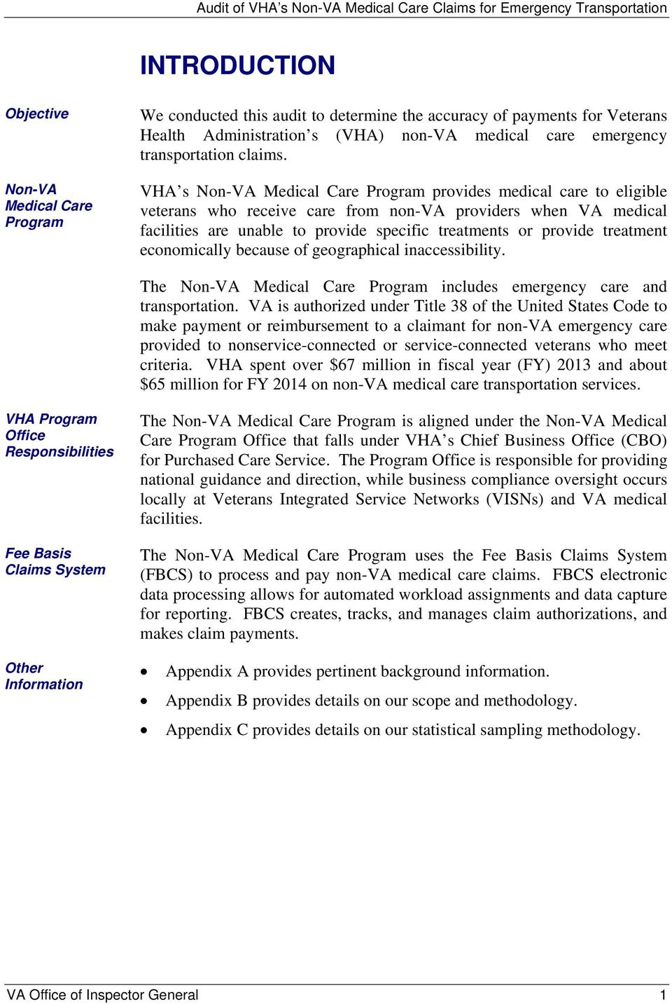 VHA s Non-VA Medical Care Program provides medical care to eligible veterans who receive care from non-va providers when VA medical facilities are unable to provide specific treatments or provide