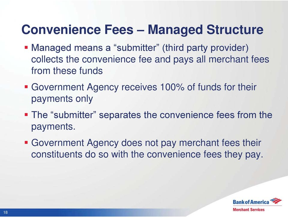 funds for their payments only The submitter separates the convenience fees from the payments.