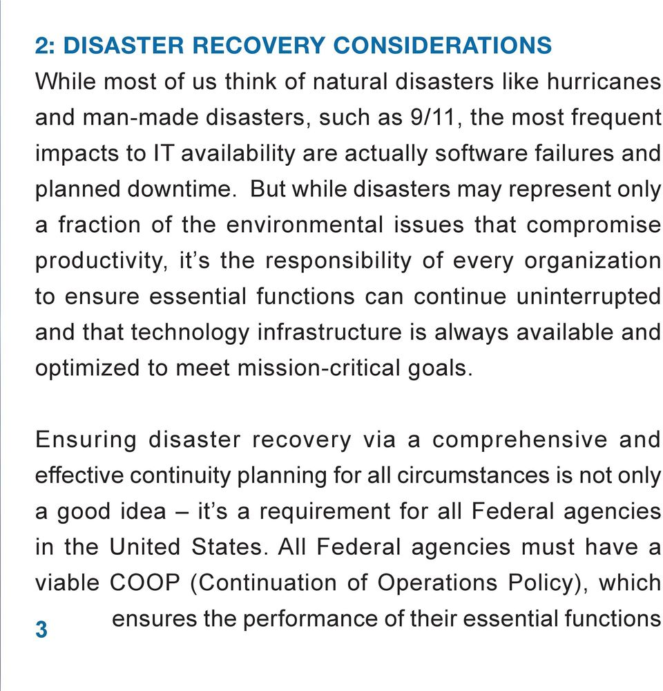 But while disasters may represent only a fraction of the environmental issues that compromise productivity, it s the responsibility of every organization to ensure essential functions can continue