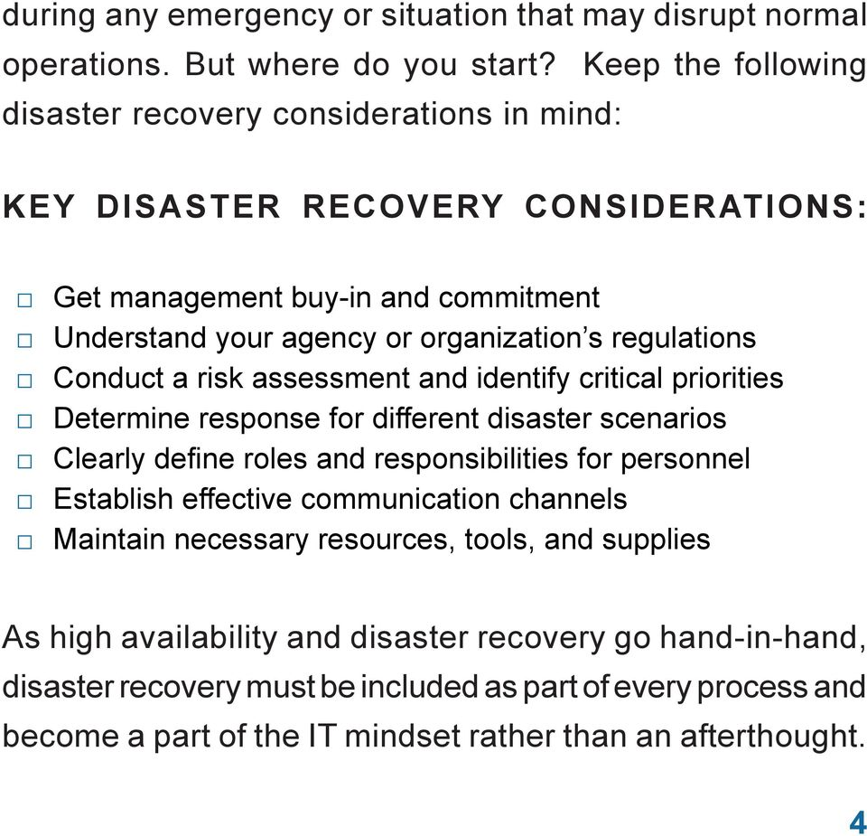 regulations Conduct a risk assessment and identify critical priorities Determine response for different disaster scenarios Clearly define roles and responsibilities for personnel