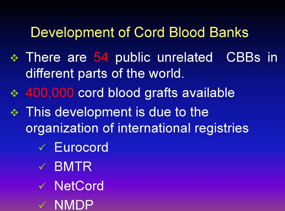 400,000 cord blood grafts available This development is