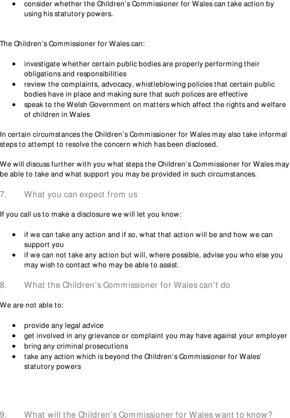 policies that certain public bodies have in place and making sure that such polices are effective speak to the Welsh Government on matters which affect the rights and welfare of children in Wales In