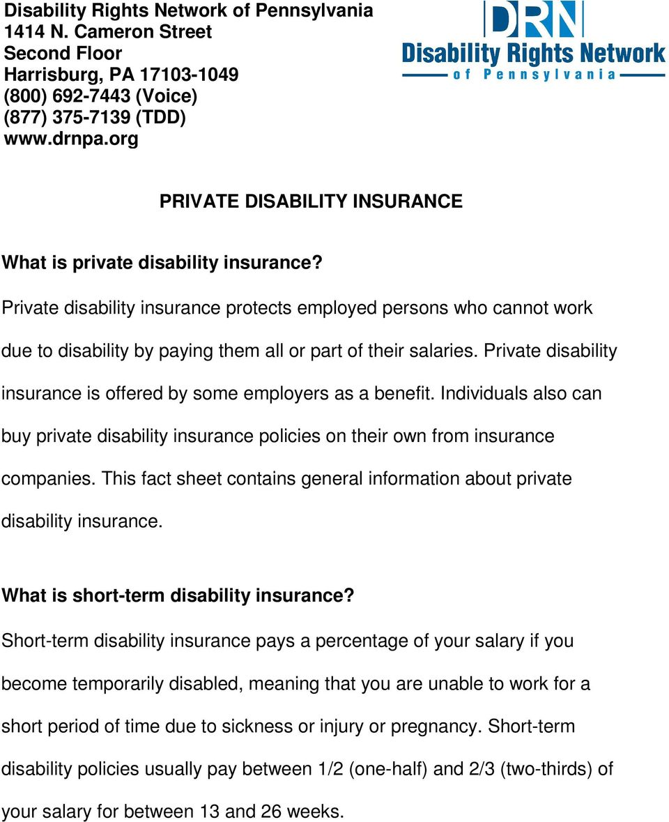Private disability insurance protects employed persons who cannot work due to disability by paying them all or part of their salaries.