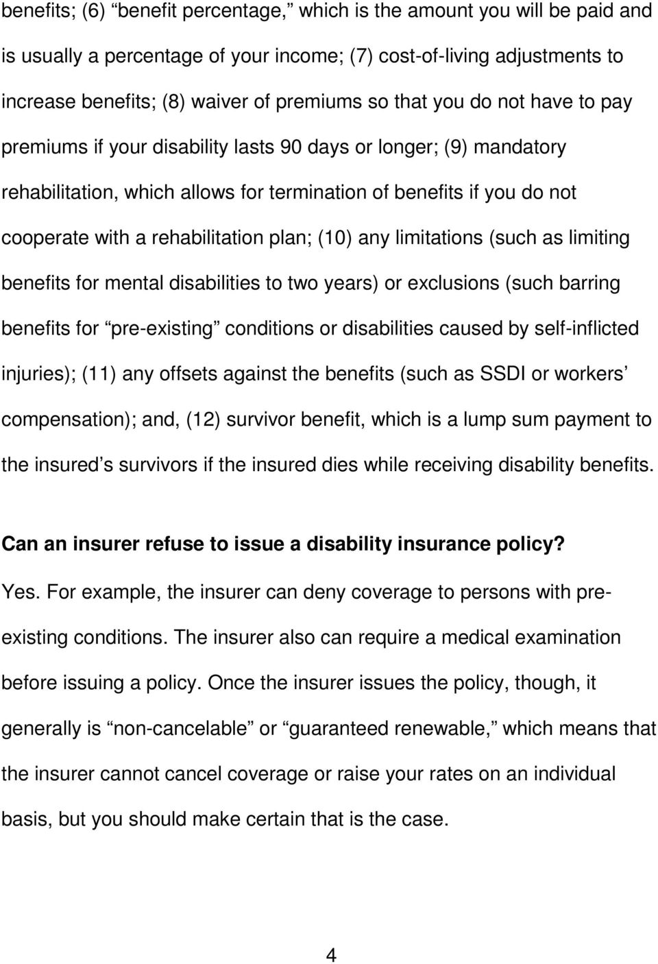 (10) any limitations (such as limiting benefits for mental disabilities to two years) or exclusions (such barring benefits for pre-existing conditions or disabilities caused by self-inflicted
