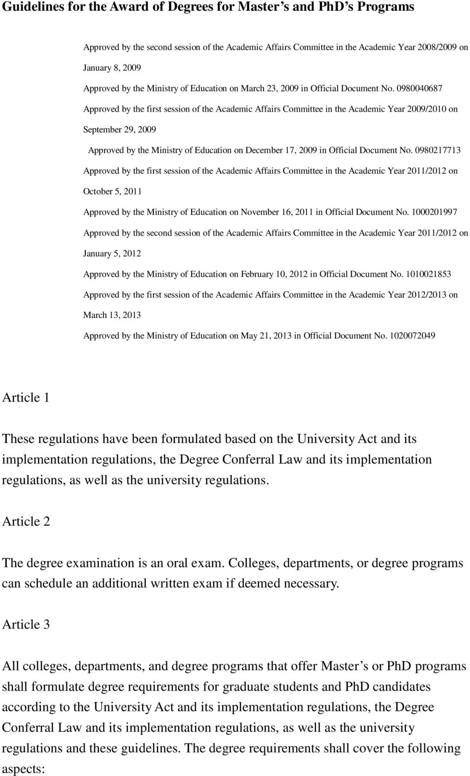 0980040687 Approved by the first session of the Academic Affairs Committee in the Academic Year 2009/2010 on September 29, 2009 Approved by the Ministry of Education on December 17, 2009 in Official
