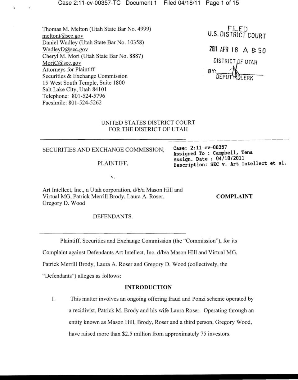 gov Attorneys for Plaintiff Securities & Exchange Commission 15 West South Temple, Suite 1800 Salt Lake City, Utah 84101 Telephone: 801-524-5796 Facsimile: 801-524-5262 FILED U.S. DISTRICT COURT loll APR I 8 A 8: 5 0 OISTRI.