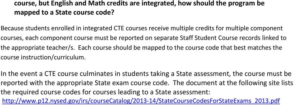 Course records linked to the appropriate teacher/s. Each course should be mapped to the course code that best matches the course instruction/curriculum.