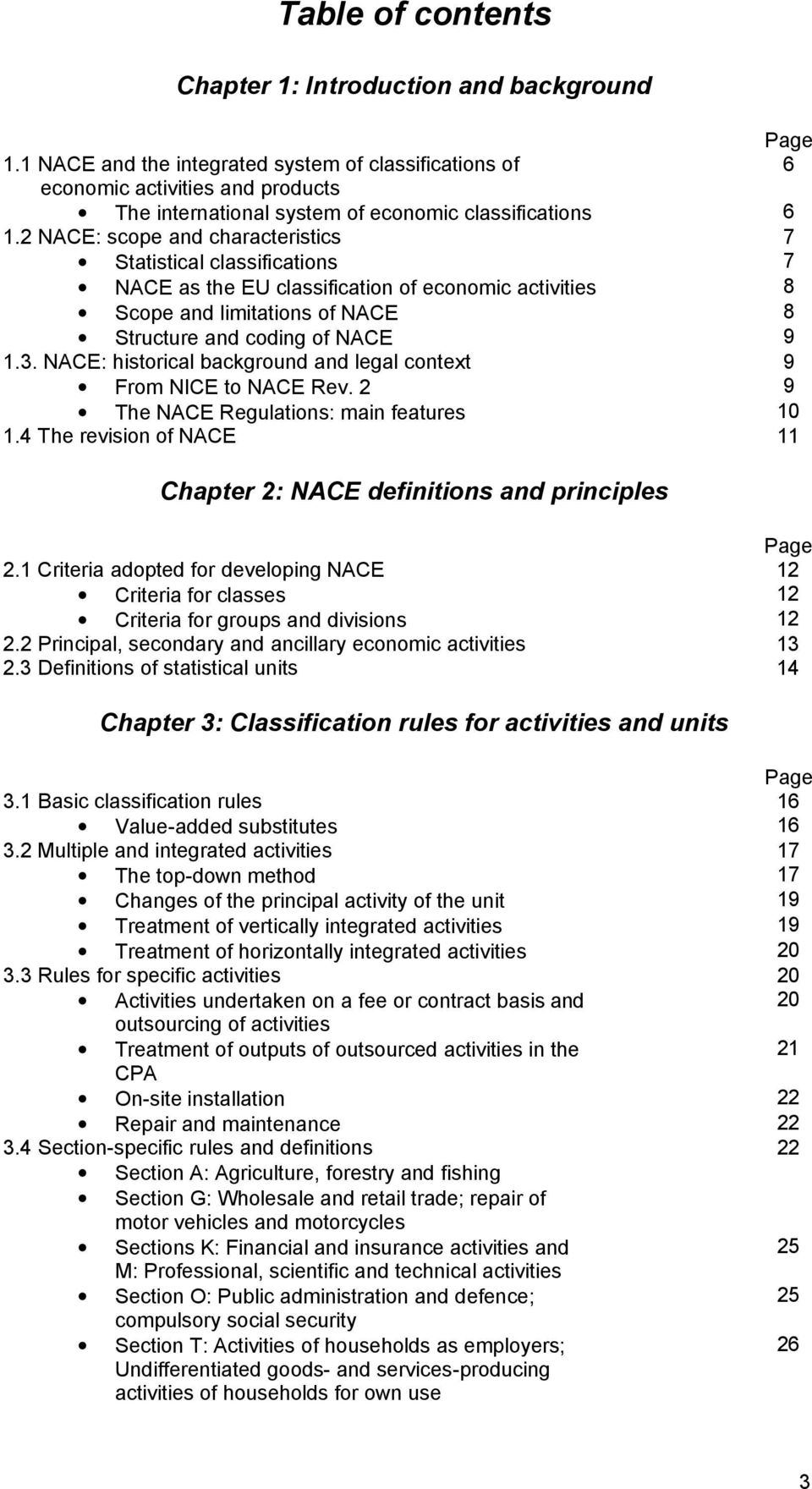 2 NACE: scope and characteristics 7 Statistical classifications 7 NACE as the EU classification of economic activities 8 Scope and limitations of NACE 8 Structure and coding of NACE 9 1.3.