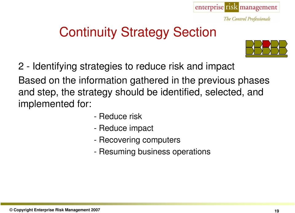 should be identified, selected, and implemented for: - Reduce risk - Reduce impact -