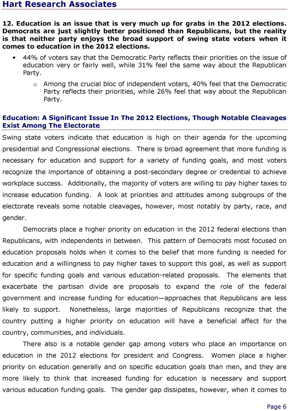 44% of voters say that the Democratic Party reflects their priorities on the issue of education very or fairly well, while 31% feel the same way about the Republican Party.