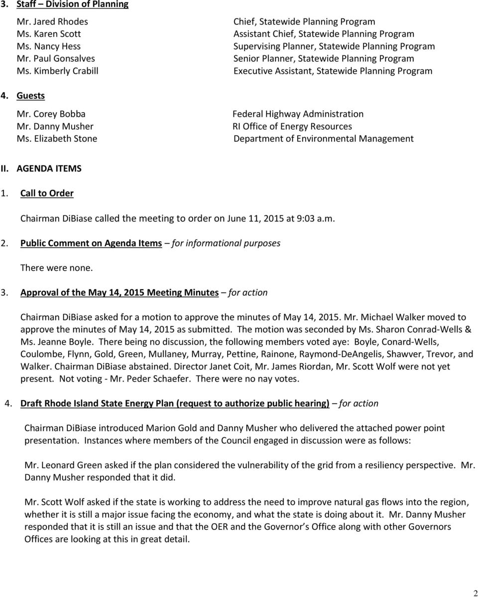 Assistant, Statewide Planning Program Federal Highway Administration RI Office of Energy Resources Department of Environmental Management II. AGENDA ITEMS 1.