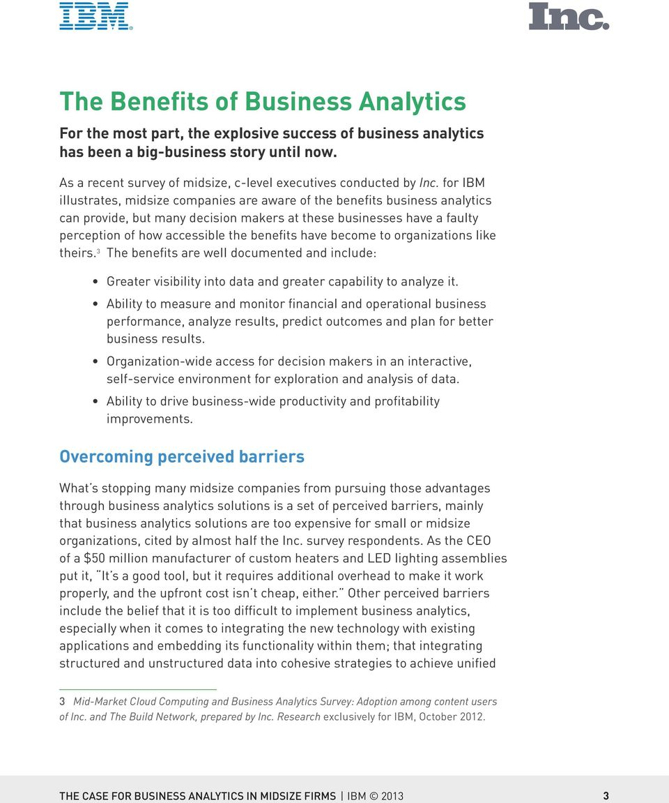 for IBM illustrates, midsize companies are aware of the benefits business analytics can provide, but many decision makers at these businesses have a faulty perception of how accessible the benefits
