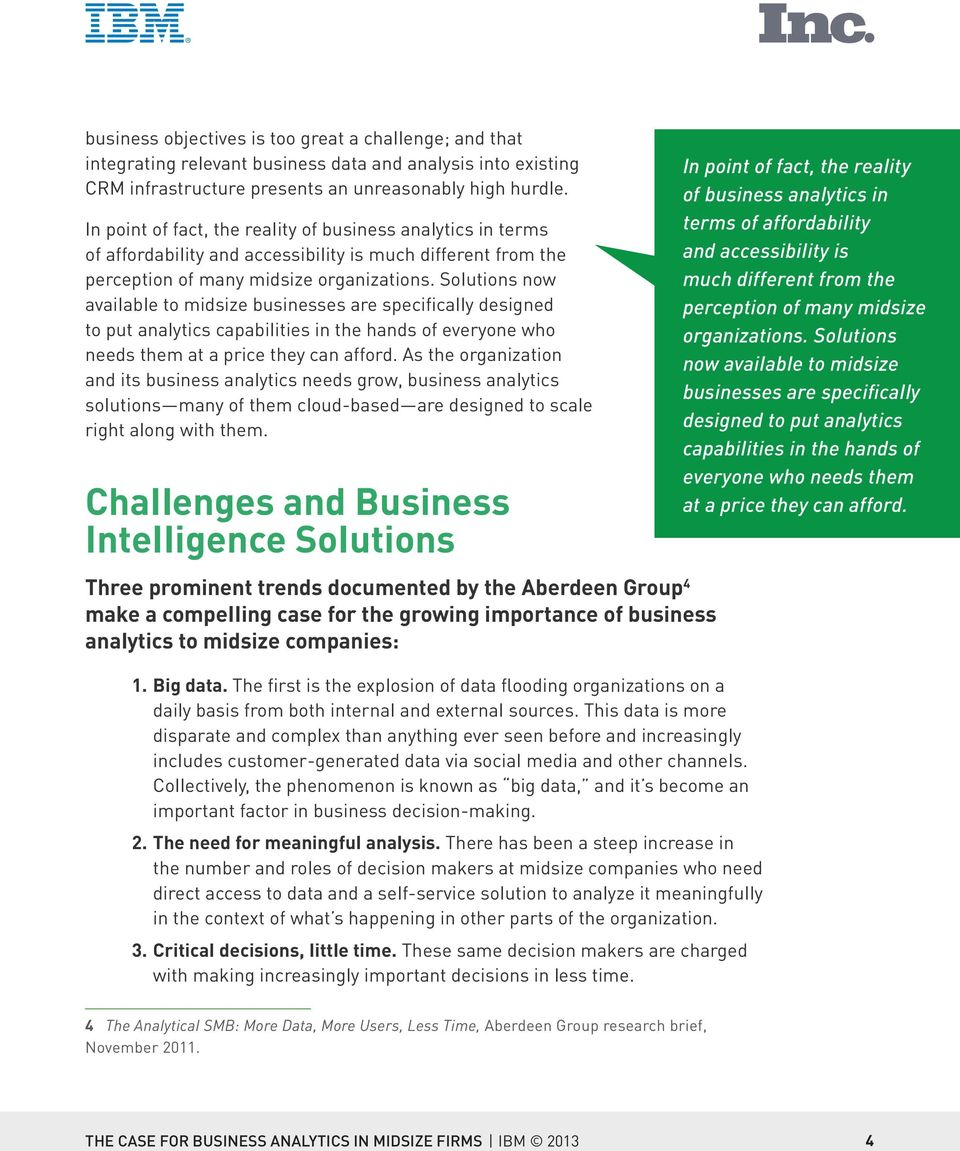 Solutions now available to midsize businesses are specifically designed to put analytics capabilities in the hands of everyone who needs them at a price they can afford.