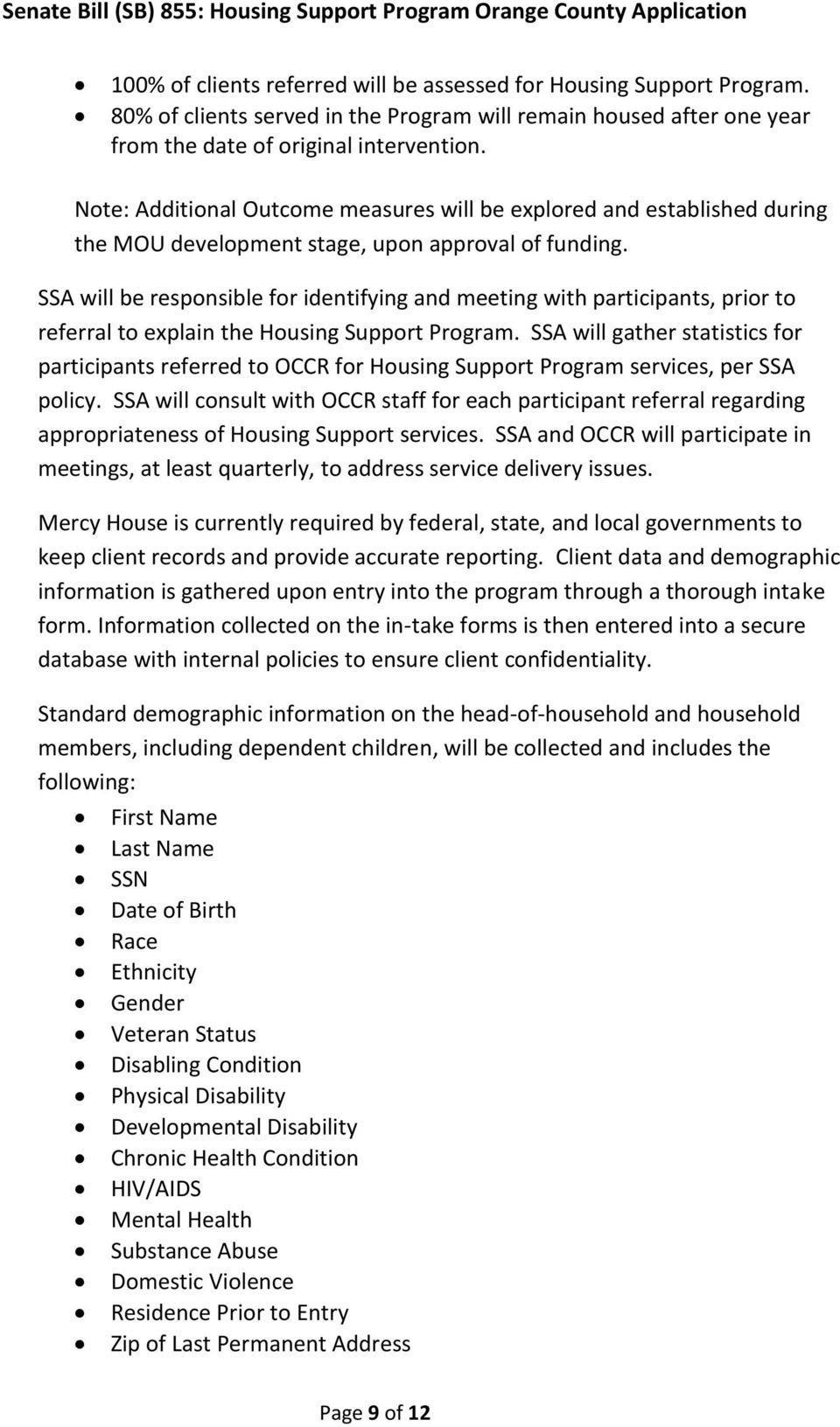 SSA will be responsible for identifying and meeting with participants, prior to referral to explain the Housing Support Program.