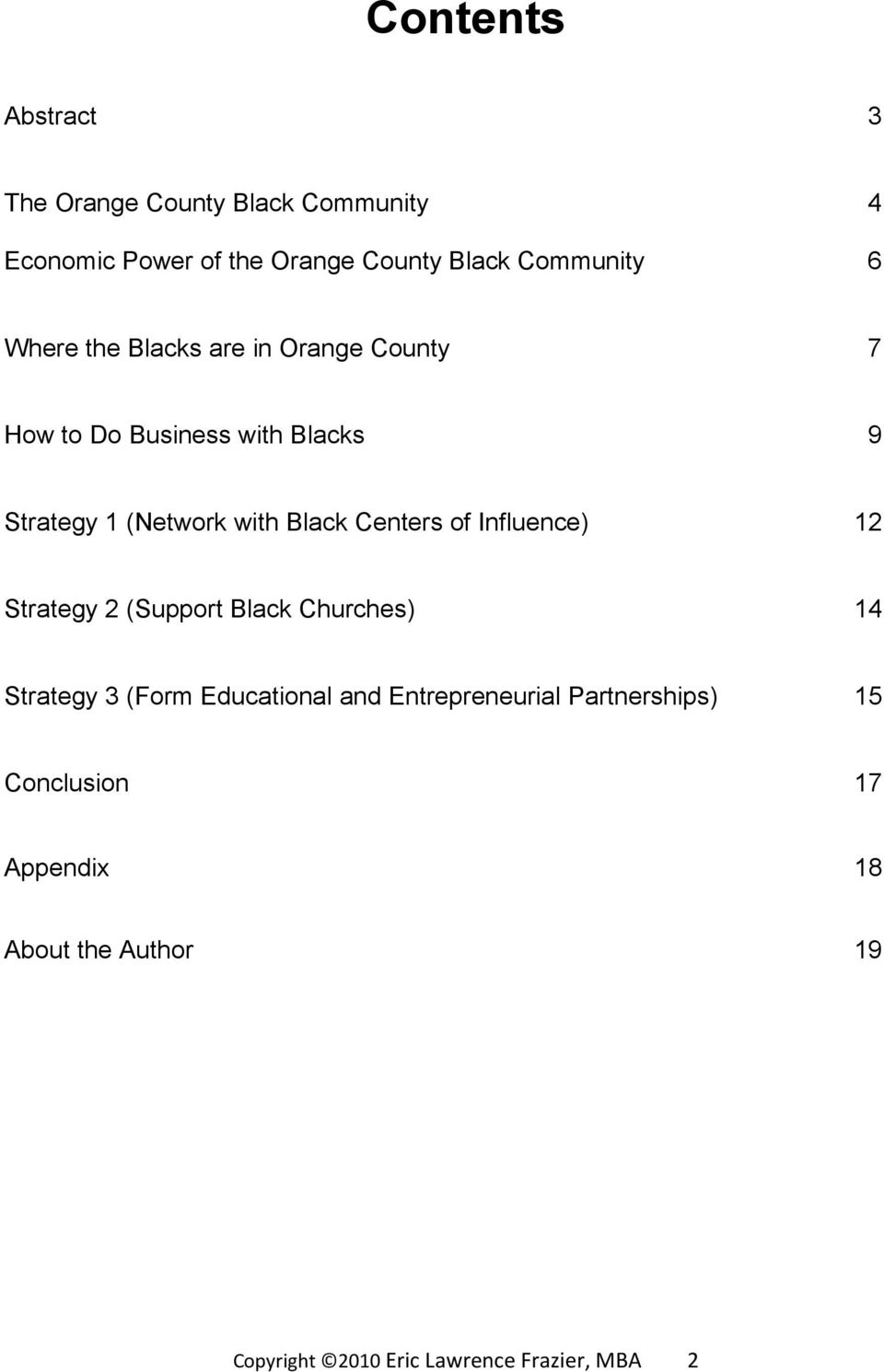 Centers of Influence) 12 Strategy 2 (Support Black Churches) 14 Strategy 3 (Form Educational and