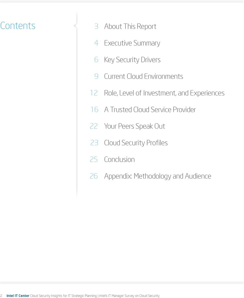 Your Peers Speak Out 23 Cloud Security Profiles 25 Conclusion 26 Appendix: Methodology and Audience