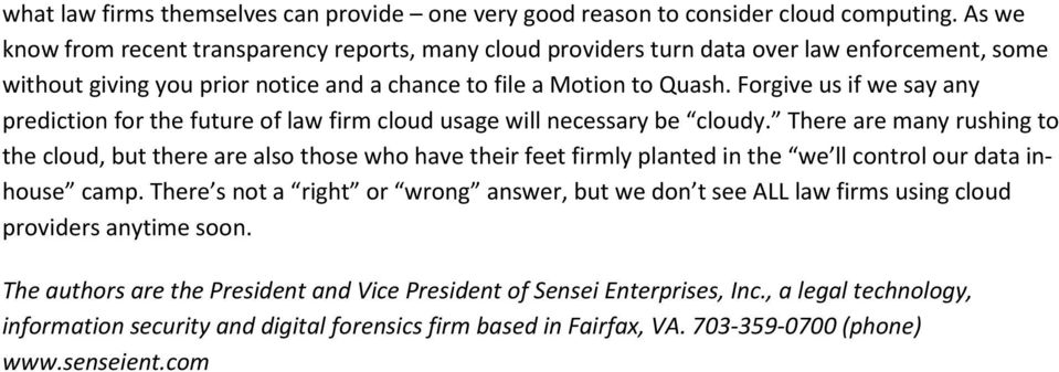 Forgive us if we say any prediction for the future of law firm cloud usage will necessary be cloudy.