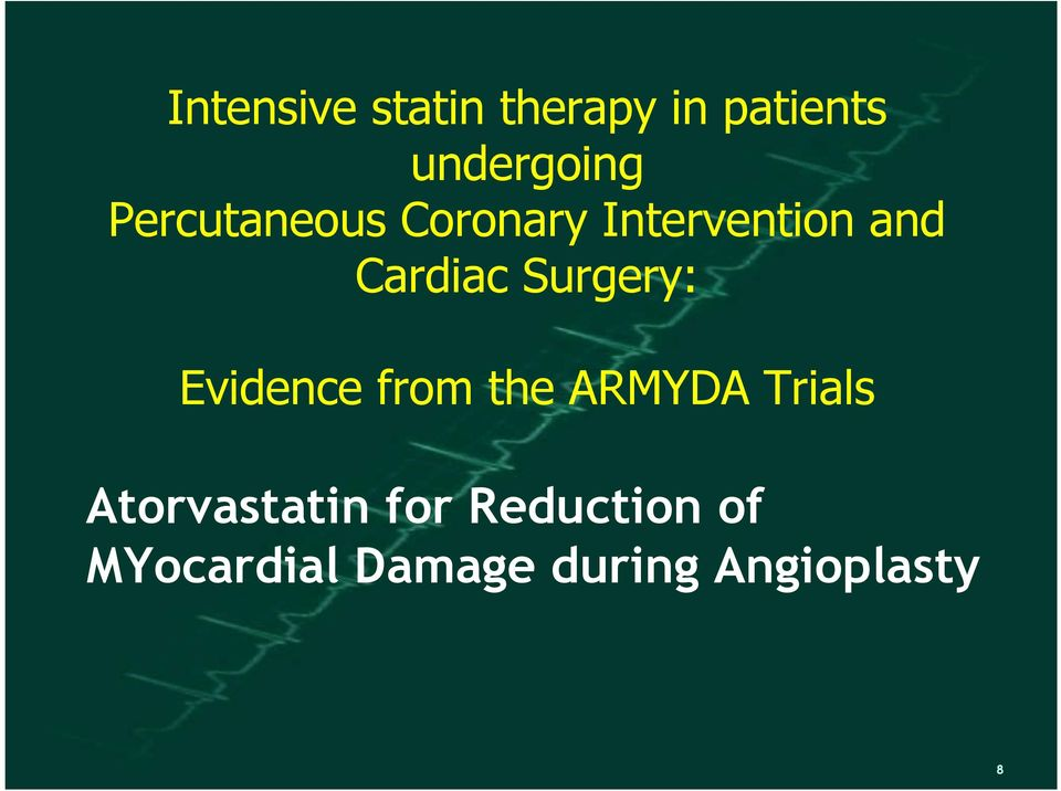 Surgery: Evidence from the ARMYDA Trials