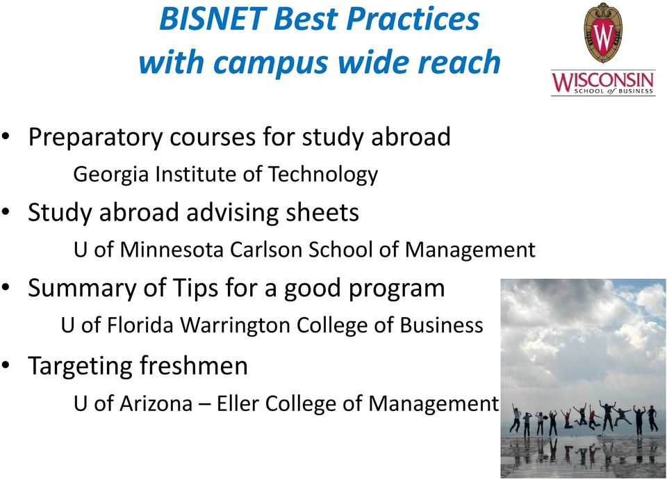 Carlson School of Management Summary of Tips for a good program U of Florida